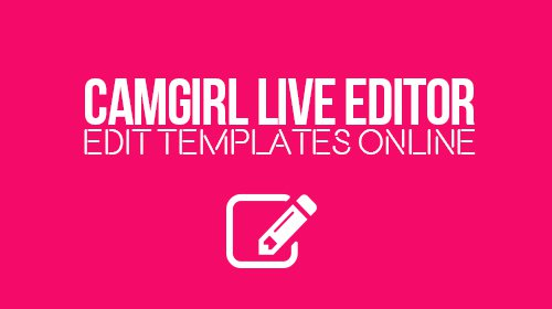 Camgirl Live Editor